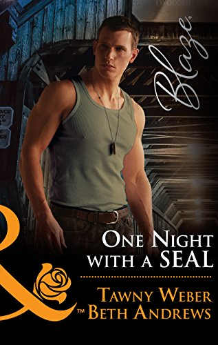 One Night With A Seal: All Out (Uniformly Hot!, Book 78) / All In (Uniformly Hot!, Book 79) (Mills & Boon Blaze) (Uniformly Hot!, Book 78) by [Weber, Tawny, Andrews, Beth]