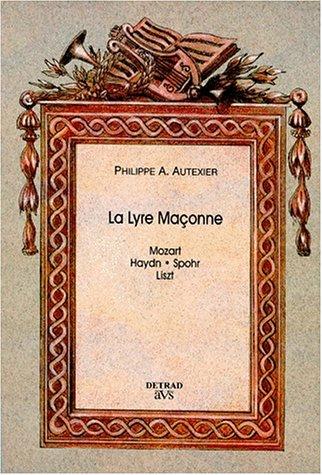 La Lyre Maçonne : Haydn, Mozart, Spohr, Liszt