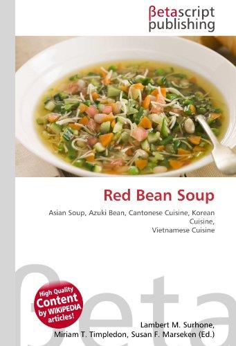 Red Bean Soup: Asian Soup, Azuki Bean, Cantonese Cuisine, Korean Cuisine, Vietnamese Cuisine