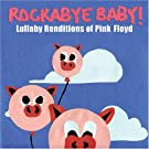 Rockabye Baby! Lullaby Renditions of Pink Floyd [Import allemand]