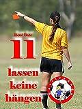 11 lassen keine hängen (Die Ballfreunde-Mädchen 5) von René Bote