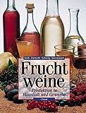 Fruchtweine: Produktion in Haushalt und Gewerbe von Kolb. Erich (1999) Taschenbuch