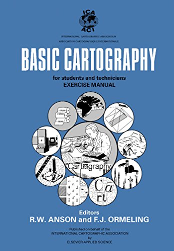Basic Cartography: For Students and Technicians; Exercise Manual (The International Cartographic Association)