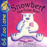 64 Zoo Lane: Snowbert the Polar Bear