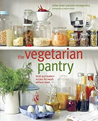 The Vegetarian Pantry: Fresh and Modern Recipes for Meals Without Meat