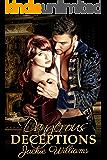 Dangerous Deceptions (Unrivalled Regency Book 4)