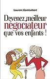 Devenez meilleur négociateur que vos enfants (French Edition)
