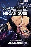 Roses mécaniques (38.COLL.DU FOU)
