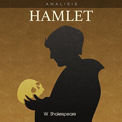 Análisis: Hamlet - W. Shakespeare [Analysis: Hamlet - W. Shakespeare]  Audiolibri