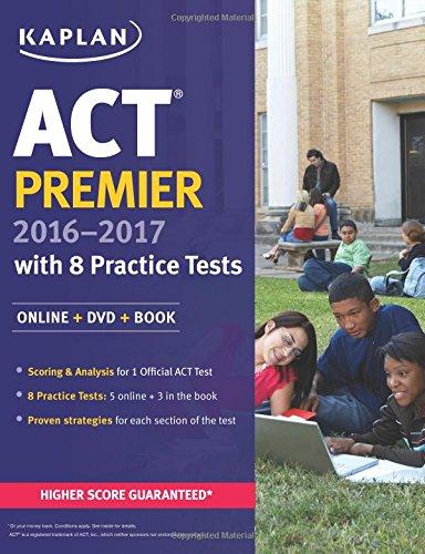 ACT Premier 2016-2017 with 8 Practice Tests: Online + DVD + Book (Kaplan Test Prep)