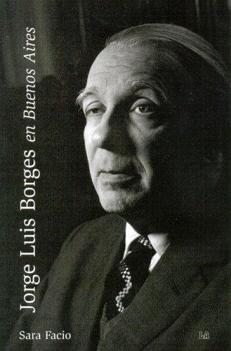 Jorge Luis Borges en Buenos Aires/ Jorge Luis Borges in Buenos Aires (Imagen Latente/ Latent Image) por Sara Facio