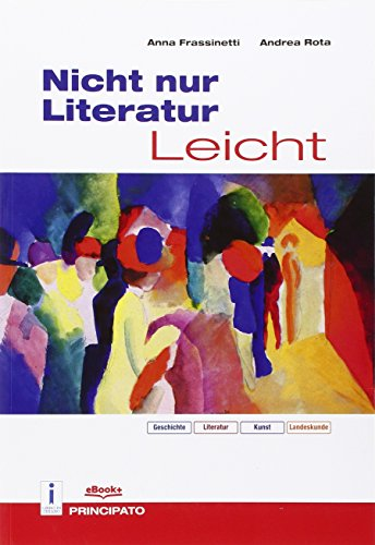 Nicht nur Literatur Liecht. Per le Scuole superiori. Con e-book. Con espansione online