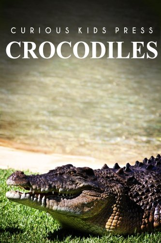 Crocodiles - Curious Kids Press
