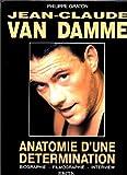 Telecharger Livres Jean Claude Van Damme Anatomie d une determination Biographie filmographie interview (PDF,EPUB,MOBI) gratuits en Francaise