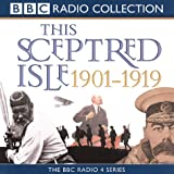 This Sceptred Isle: The Twentieth Century v.1: The Twentieth Century Vol 1 (BBC Radio Collection)