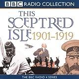 This Sceptred Isle: The Twentieth Century v.1: The Twentieth Century Vol 1 (BBC Radio...