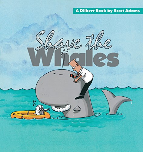 Dilbert 04 Shave The Whales (A Dilbert Book)