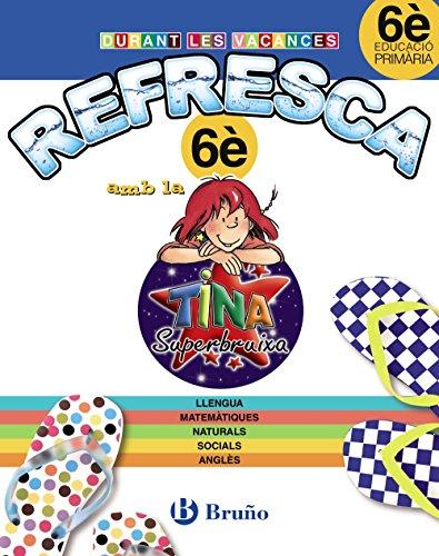 Durant les vacances refresca amb la Tina 6è Primària (Català - Material Complementari - Vacances Amb Tina) - 9788499061948
