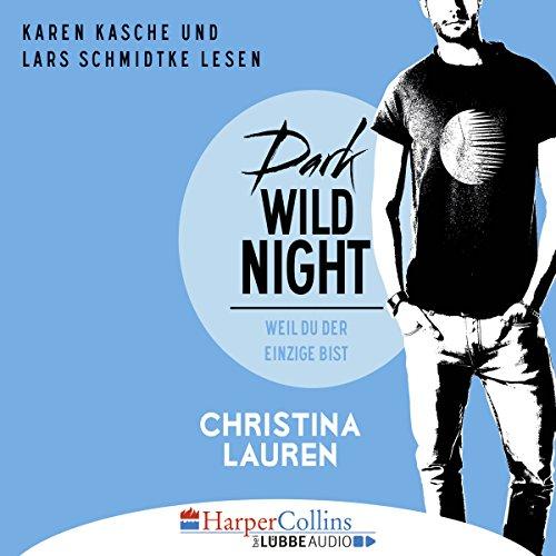 Buchseite und Rezensionen zu 'Dark Wild Night: Weil du der Einzige bist (Wild Seasons 3)' von Christina Lauren