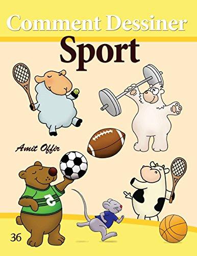 Comment Dessiner: Sport: Livre de Dessin: Apprendre Dessiner par amit offir