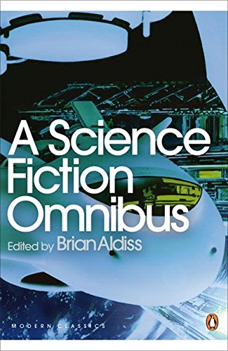 A Science Fiction Omnibus (Penguin Modern Classics)