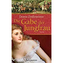 Die Gabe der Jungfrau: Roman
