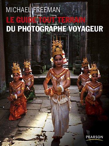 Photographe voyageur par Michael Freeman