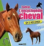 L'encyclopédie du cheval - Coffret en 3 volumes - Editions ESI - 15/09/2011