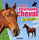 L'encyclopédie du cheval : Coffret en 3 volumes