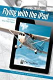 Flying with the iPad: Tips from iPad Pilot News (English Edition)