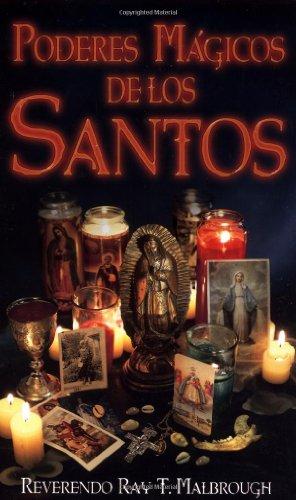 Poderes magicos de los santos por Ray T. Malbrough