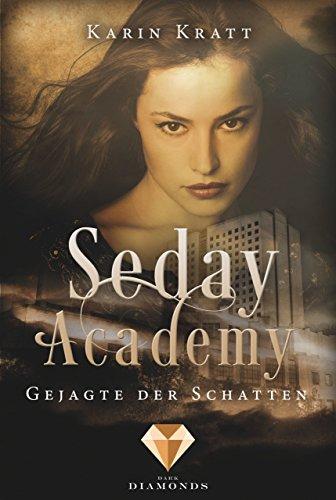 Gejagte der Schatten (Seday Academy 1) von [Kratt, Karin]