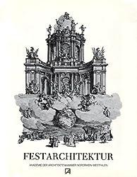 Festarchitektur. Der Architekt als Inszenierungskünstler