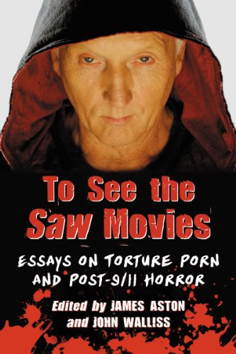 To See the Saw Movies: Essays on Torture Porn and Post-9/11 Horror