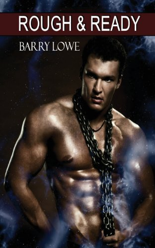 Rough & Ready: Gay Tough Guy Erotica by Lowe, Barry (2013) Paperback
