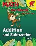 Kindergarten Math Workbook: Addition and Subtraction to 10 - Math Kindergarten workbook with Answer Keys