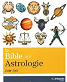 La bible de l'astrologie