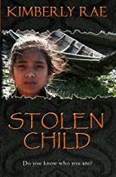 Stolen Child: Do You Know Who You Are? Sequal to Stolen Woman, the breakout Christian suspense/romance novel on International Human Trafficking! (Stolen Series Book 2)