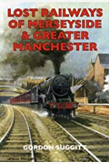 Lost Railways of Merseyside and Greater Manchester Paperback
