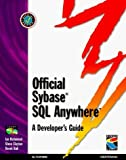 Official Sybase SQL Anywhere Developers Guide by Ian Richmond (1997-12-12)