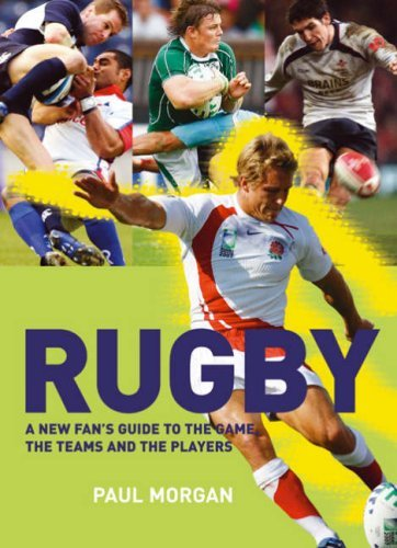 Rugby: A New Fan's Guide to the Game, the Teams and the Players by Paul Morgan (2008-10-07) par Paul Morgan;Rugby Football Union