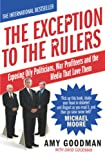 The Exception To The Rulers: Exposing Oily Politicians, War Profiteers and the Media That Love Them best price on Amazon @ Rs. 0