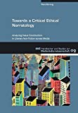 Towards a Critical Ethical Narratology: Analyzing Value Construction in Literary Non-Fiction across Media (WVT Handbücher und Studien zur Medienkultur)