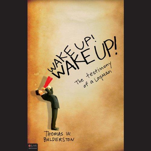 Wake Up! Wake Up! The Testimony of a Layman  Audiolibri