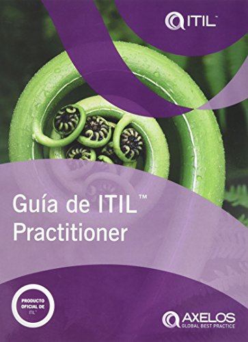 Guâa de ITIL practitioner (Latin American Spanish edition of ITIL Practitioner Guidance)