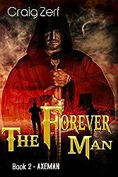 The Forever Man 2 - Dystopian Apocalypse Adventure: Book 2: Axeman (English Edition)