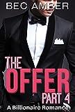 The Offer: Part 4 (A Billionaire Romance)