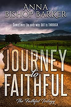 Journey To Faithful (The Faithful Trilogy Book 1) by [Bishop Barker, Anna]
