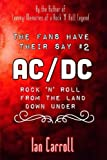 The Fans Have Their Say #2 AC/DC: Rock 'n' Roll From the Land Down Under