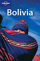Lonely Planet Bolivia (Lonely Planet Bolivia: Travel Survival Kit) by Andrew Dean Nystrom (2004-04-04)
